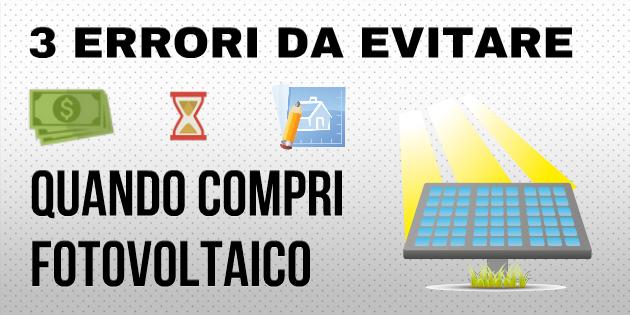 fotovoltaico 3 errori da evitare
